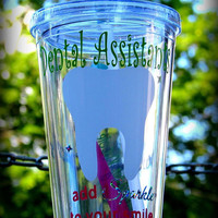 Custom Dental Assistant Tumbler, Dentist Cup, Personalized Dental Hygienist Cup, Tooth Cup, Custom Dental Cup, Toothbrush Cup