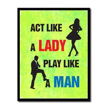 Act Like A Lady Play Like A Man Funny Typo Sign 17003 Picture Frame Gifts Home Decor Wall Art Canvas Print