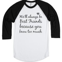 Best Friends because you know too much baseball tee t