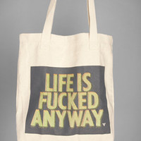 Life Is Fucked Anyway Tote Bag : Petals and Peacocks : Karmaloop.com - Global Concrete Culture