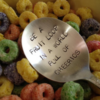 recycled silverware Be A Fruit Loop In A World Of Cheerios   hand stamped cereal spoon