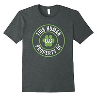 This Human Property of Dog Funny T-Shirt
