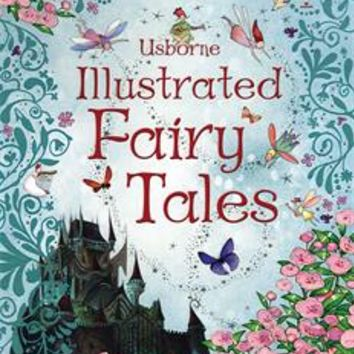 Usborne Books & More. Illustrated Fairy Tales