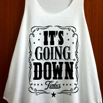 Pitbull Timber Tank Top Its Going Down Tank Top Shirt TankTop T Shirt TankTop Singlet Vest Clothing Women Shirts - Size S M