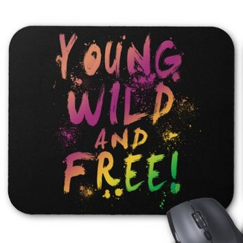 Young, Wild and Free! Expressive Mousepad