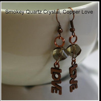 Crystal and  Love Charm Earrings - Smokey Quartz Crystal and copper charm - Handmade Valentines Jewelry