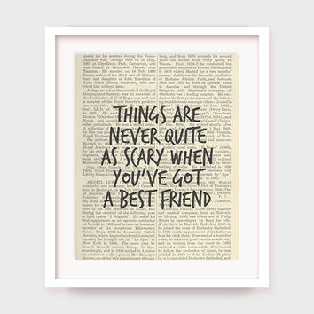 Friendship Quote Best Gift, Things Are Never Quite As Scary When You've Got a Best Friend, Instant Download