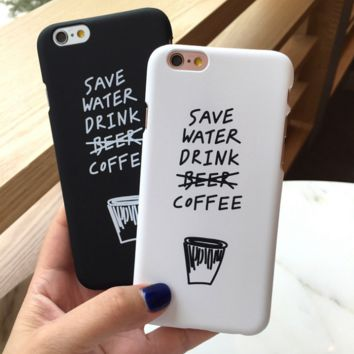 Black & White Save Water Drink Beer Iphone 7 7Plus & 6 6s Pus &5 5s Cover Case