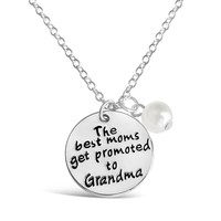 """The Best Moms Get Promoted to Grandma"" Necklace"
