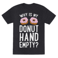 WHY IS MY DONUT HAND EMPTY?