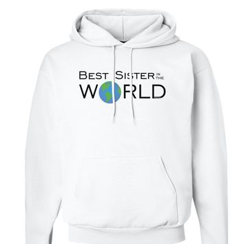 Best Sister in the World Hoodie Sweatshirt