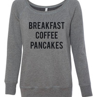 As Seen on TV Breakfast Coffee pancakes Ladies Fashion Wide Neck Sweatshirt