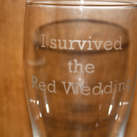 "Etched Game of Thrones ""I survived the Red Wedding"" Glass"