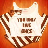 You Only Live Once Tank