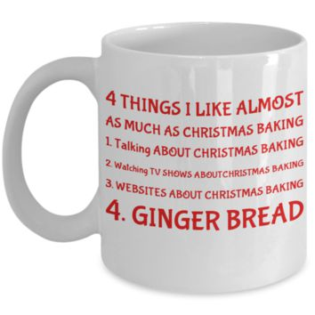 Christmas Baking Mug - Xmas Gift For Her, Him, Mom, Dad, Grandma, Sister, Grandparents - 11oz White Ceramic Cup with Inspiration for Hot Cocoa, Coffee, Tea, Candy Cane, Cookies & Ginger Bread!