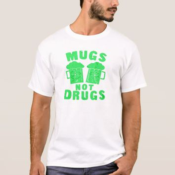 Mugs Not Drugs St. Patrick's Day Tee