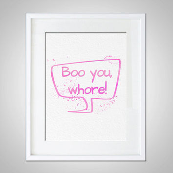 Mean Girls Quote Gift Modern 5x7 8x10 Wall Art Decor Boo You Whore .