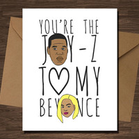 Jay and Bey You're the Jay-Z to my Beyonce Card Rap Rapper Pop Culture Birthday Valentines Anniversary