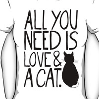 All You Need Is Love and A Cat Women's T-Shirt
