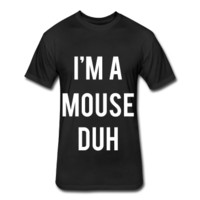I'm A Mouse Duh, Halloween Costume, Fitted Cotton/Poly T-Shirt by Next Level