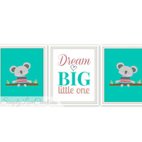 Koala Nursery Prints - Dream Big Little One Quote //  Baby Boy or Girl Nursery Prints // Koala Room Decor // 3 - 8x10 Prints // Koala Prints