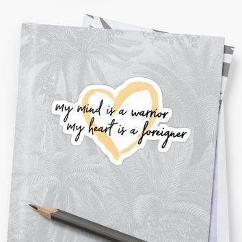 'My Mind is a Warrior My Heart is a Foreigner' Sticker by sheeranstyle