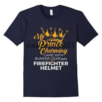 My Prince Charming Came With Bunker Gear & A Firefighter Helmet T-Shirt