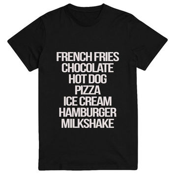 french fries chocolate hot dog pizza ice cream hamburger milkshake Tshirt black Fashion funny slogan womens girls mens unisex sassy cute top