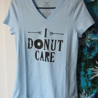 Adult I Donut Care T-shirt