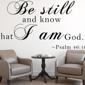 Psalm 46:10 KJV Vinyl Wall Art Be Still And Know That I Am God Wall Decal Sticker