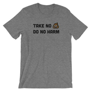 Take No Crap Do No Harm T-Shirt