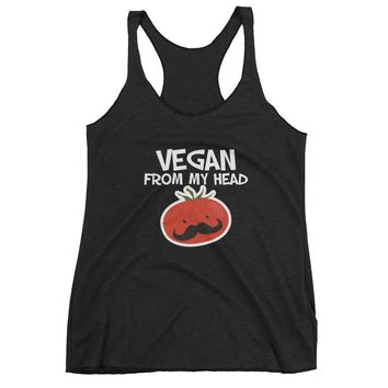 Vegan - From My Head Tomatoes - Funny - Women's Racerback Tank