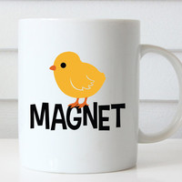 Chick Magnet Mug, Funny Coffee Mug, Unique Gift Ideas, Funny Mugs, Coffee Lovers Gift, Birthday Gifts, Funny Gifts For Friends, Men, Women
