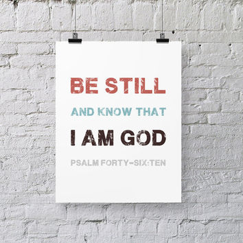 Psalm 46:10 - Be Still - Bible Verse Art - Christian Print