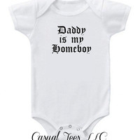 Daddy is My Homeboy Funny  Baby Boy Baby Bodysuit or Toddler Tee