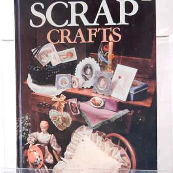Scrap Crafts Book, Budget Holiday Craft Ideas and Gifts from Found Objects, Reuse Repurpose Recycle, Better Homes and Gardens 1983