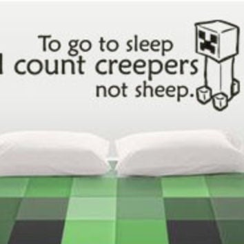 Minecraft Inspired To go to sleep I count Creepers not sheep vinyl wall decal sticker