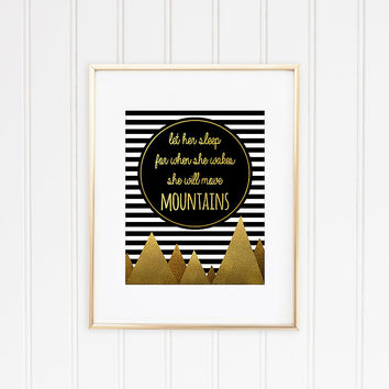 Let Her Sleep For When She Wakes She Will Move Mountains, Baby Girl Nursery, Nursery Quote, Girl Bedroom, Faux Gold Foil, Gold Foil Print
