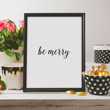 "Instant download Typographic print Wall ArtWork Printable poster,Love poster ""Be Merry"" Typography art Home decor Room poster"