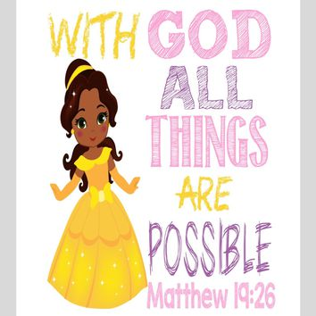 African American Belle Christian Princess Nursery Decor Wall Art Print - With God all things are possible - Matthew 19:26 Bible Verse - Multiple Sizes