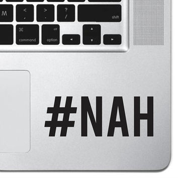 "Nah Hashtag Sticker Decal MacBook Pro Air 13"" 15"" 17"" Keyboard Keypad Mousepad Trackpad Laptop Retro Vintage Funny Text Quote"