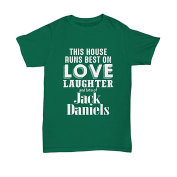 This House Runs Best On Lover Laughter And Lots Of Jack Daniels T-Shirt