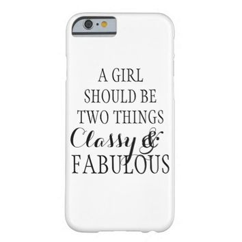 A girl should be two things classy fabulous quote barely there iPhone 6 case