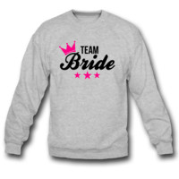 Bachelorette - Team Bride SWEATSHIRT CREWNECK
