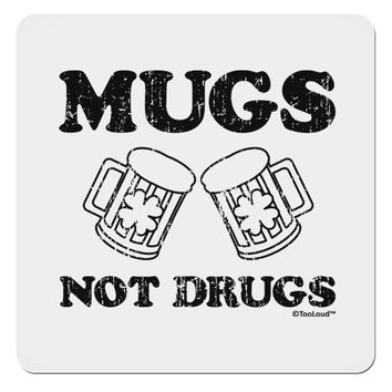 """Mugs Not Drugs 4x4"""" Square Sticker by TooLoud"""