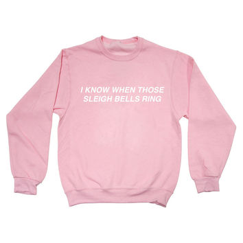 I KNOW WHEN THOSE SLEIGH BELLS RING Women's Casual Black Gray Pink & White Crewneck Sweatshirt