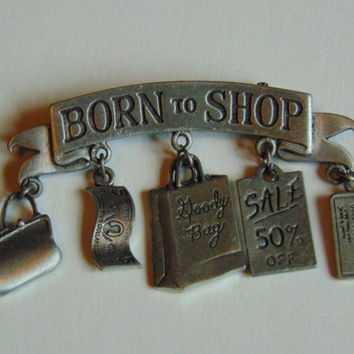 Born to Shop Brooch Lapel Pin signed JJ Jonette Jewelry