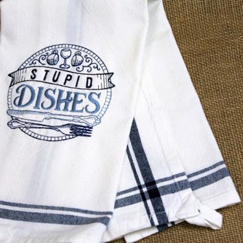 Kitchen Dish Towel Stupid Dishes