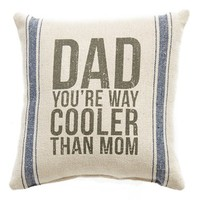 Primitives by Kathy 'Dad, You're Way Cooler Than Mom' Pillow
