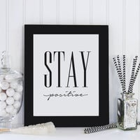 Stay Positive, Motivational Print, Inspirational Print, Motivational Poster, Wall Art, Inspirational Art, Bedroom Decor, Typographic Print.